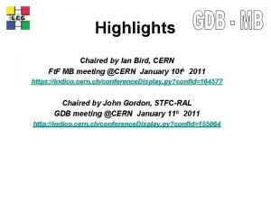 LCG Highlights Chaired by Ian Bird CERN Ft