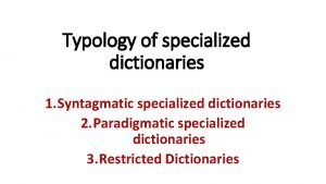Typology of specialized dictionaries 1 Syntagmatic specialized dictionaries