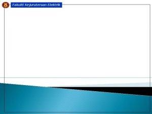 Fakulti Kejuruteraan Elektrik Fakulti Kejuruteraan Elektrik Methods of