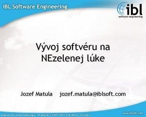 Vvoj softvru na NEzelenej lke Jozef Matula jozef