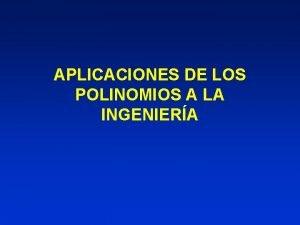 APLICACIONES DE LOS POLINOMIOS A LA INGENIERA HERMOSILLO