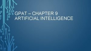 GPAT CHAPTER 9 ARTIFICIAL INTELLIGENCE ARTIFICIAL INTELLIGENCE IN