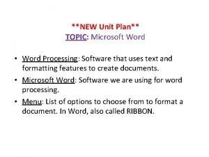 NEW Unit Plan TOPIC Microsoft Word Word Processing