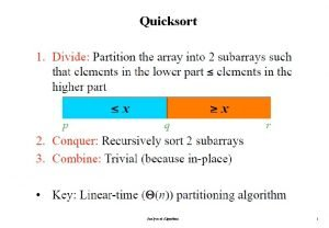Quicksort Analysis of Algorithms 1 Quicksort Two Partioning