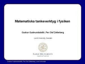 Matematiska tankeverktyg i fysiken Gudrun Gudmundsdottir Per Olof