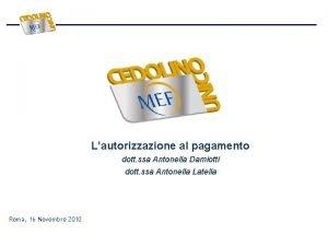 Lautorizzazione al pagamento dott ssa Antonella Damiotti dott