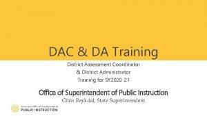 DAC DA Training District Assessment Coordinator District Administrator