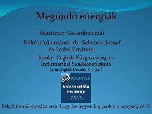 Megjul energik Ksztette Galambos Edit Felkszt tanrok dr