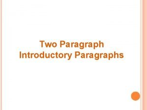Two Paragraph Introductory Paragraphs THE TWOPARAGRAPH INTRODUCTION Introductions