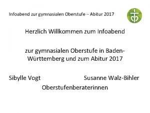 Infoabend zur gymnasialen Oberstufe Abitur 2017 Herzlich Willkommen
