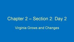 Chapter 2 Section 2 Day 2 Virginia Grows