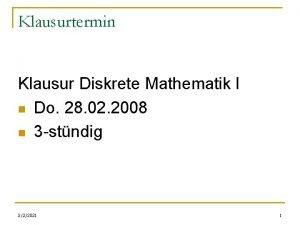 Klausurtermin Klausur Diskrete Mathematik I n Do 28