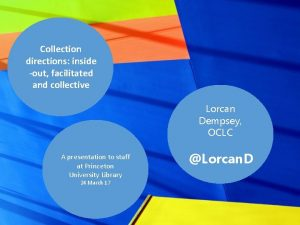 Collection directions inside out facilitated and collective Lorcan