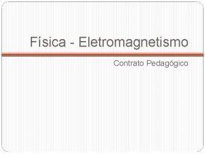 Fsica Eletromagnetismo Contrato Pedaggico Contrato Pedaggico Condio para