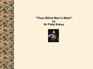 Thou Blind Mans Mark by Sir Philip Sidney