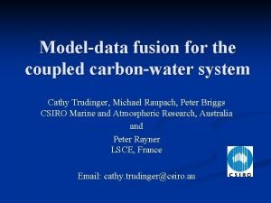 Modeldata fusion for the coupled carbonwater system Cathy