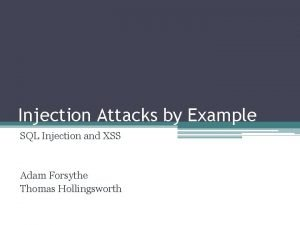 Injection Attacks by Example SQL Injection and XSS