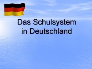 Das Schulsystem in Deutschland Sprichtwort Die Schule ist