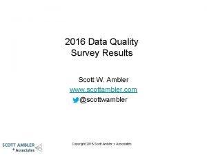 2016 Data Quality Survey Results Scott W Ambler