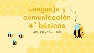 Lenguaje y comunicacin 4 bsicos Semana del 27