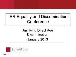 IER Equality and Discrimination Conference Justifying Direct Age