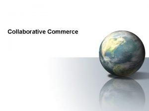 Collaborative Commerce Collaborative Commerce collaborative commerce ccommerce The