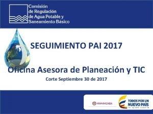 SEGUIMIENTO PAI 2017 Oficina Asesora de Planeacin y
