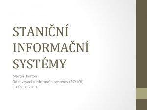 STANIN INFORMAN SYSTMY Martin Hanton Odbavovac a informan
