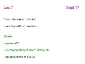 Lec 7 Finish discussion of stack infix to