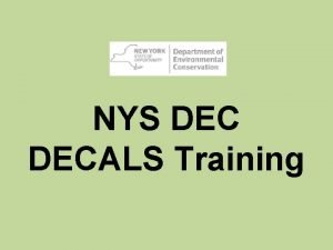 NYS DECALS Training Table of Contents Login Account