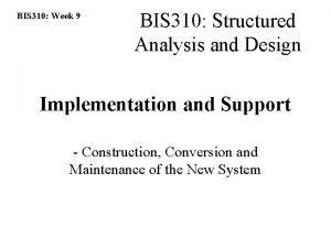 BIS 310 Week 9 BIS 310 Structured Analysis
