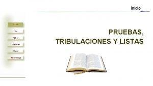 Inicio Ser Saber Sostener Hacer Referencias PRUEBAS TRIBULACIONES