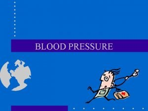 BLOOD PRESSURE OBJECTIVES DEFINE BLOOD PRESSURE SYSTOLIC AND