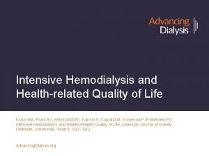 Intensive Hemodialysis and Healthrelated Quality of Life Kraus