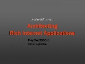 Maturittsarbeit Architecting Rich Internet Applications Rich Applications May