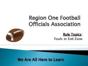 Region One Football Officials Association Rule Topics Fouls
