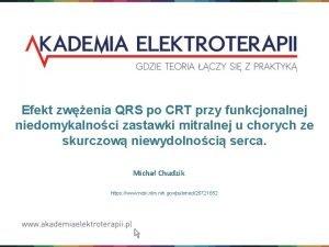 Efekt zwenia QRS po CRT przy funkcjonalnej niedomykalnoci