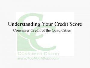 Understanding Your Credit Score Consumer Credit of the
