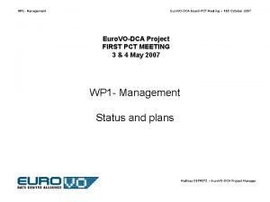 WP 1 Management Euro VODCA BoardPCT Meeting 45