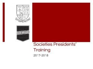 Societies Presidents Training 2017 2018 Contacts Societies Officer