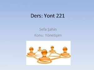 Ders Yont 221 Sefa ahin Konu Ynetiim Ynetiim