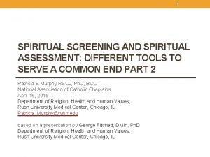 1 SPIRITUAL SCREENING AND SPIRITUAL ASSESSMENT DIFFERENT TOOLS