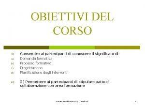 OBIETTIVI DEL CORSO 1 a b c d