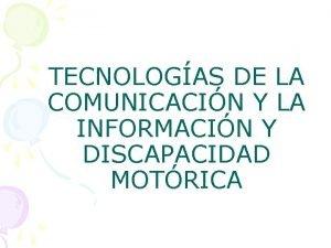 TECNOLOGAS DE LA COMUNICACIN Y LA INFORMACIN Y