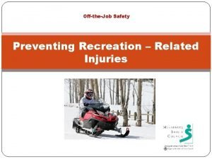 OfftheJob Safety Preventing Recreation Related Injuries Recreation Facts
