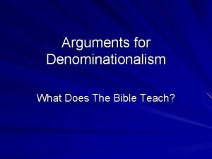 Arguments for Denominationalism What Does The Bible Teach