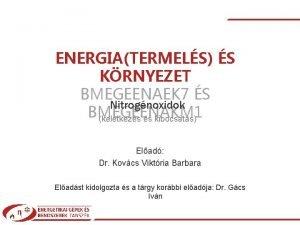 ENERGIATERMELS S KRNYEZET BMEGEENAEK 7 S Nitrognoxidok BMEGEENAKM