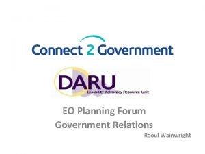 EO Planning Forum Government Relations Raoul Wainwright Agenda