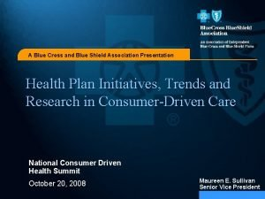 A Blue Cross and Blue Shield Association Presentation