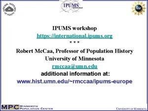 IPUMS workshop https international ipums org Robert Mc